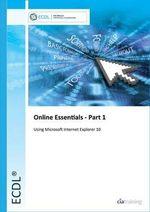 ECDL Online Essentials Part 1 Using Internet Explorer 10 - CiA Training Ltd.