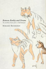 Between Reality and Dream : The Aesthetic Vision of K. G. Subramanyan - Margaret Richardson