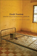 Death Tourism : Disaster Sites as Recreational Landscape