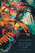 We are the Birds of the Coming Storm - Lola Lafon