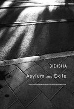Asylum and Exile : The Hidden Voices of London - Bidisha