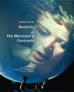 Rechnitz, and the Merchant's Contracts : In Performance - Elfriede Jelinek