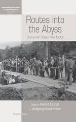 Routes into the Abyss : Coping with Crises in the 1930s
