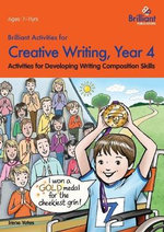 Brilliant Activities for Creative Writing, Year 4 : Activities for Developing Writing Composition Skills - Irene Yates