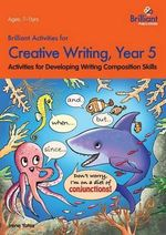 Brilliant Activities for Creative Writing, Year 5 : Activities for Developing Writing Composition Skills - Irene Yates