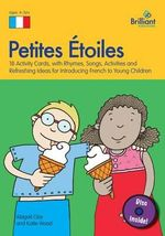 Petites Etoiles : 18 Activity Cards, with Rhymes, Songs, Activities and Refreshing Ideas for Introducing French to Young Children - Abigail Clay