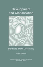 Development and Globalisation : Daring to Think Differently - Yash Tandon