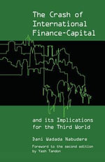 The Crash of International Finance-Capital and Its Implications for the Third World - Dani Wadada Nabudere