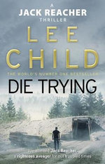 Die Trying - Order Now For Your Chance to Win!* : Jack Reacher Series : Book 2 - Lee Child