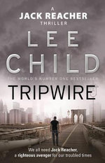 Tripwire - Order Now For Your Chance to Win!* : Jack Reacher Series : Book 3 - Lee Child