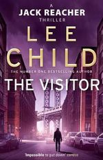 The Visitor - Order Now For Your Chance to Win!* : Jack Reacher Series : Book 4 - Lee Child