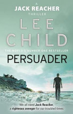 Persuader - Order Now For Your Chance to Win!* : Jack Reacher Series : Book 7 - Lee Child