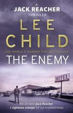 The Enemy - Order Now For Your Chance to Win!* : Jack Reacher Series : Book 8 - Lee Child
