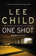 One Shot - Order Now For Your Chance to Win!* : Jack Reacher Series : Book 9 - Lee Child