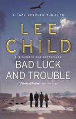 Bad Luck and Trouble - Order Now For Your Chance to Win!* : Jack Reacher Series : Book 11 - Lee Child