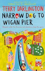 Narrow Dog to Wigan Pier : Cheshire Ring & South Pennine Ring - Terry Darlington