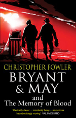 Bryant & May and the Memory of Blood : (Bryant & May Book 9) - Christopher Fowler