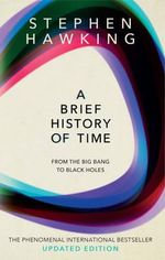 A Brief History Of Time : From Big Bang to Black Holes - Stephen Hawking