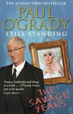 Still Standing : The Savage Years - Paul O'Grady