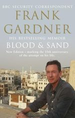 Blood and Sand : 10th Anniversary Edition - Frank Gardner