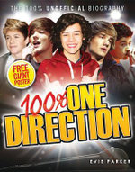 100% One Direction : The Unofficial Biography - Evie Parker