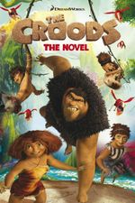 The Croods : The Novel
