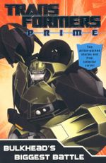 Transformers Prime: Bulkhead's Biggest Battle : Book 3
