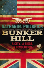 Bunker Hill : A City, a Siege, and a Revolution - Nathaniel Philbrick