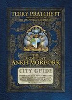 The Compleat Ankh-Morpork : The Illustrated Street Map City Guide : Comprising the New Street Map, Trade Directory & Gazeeteer. - Terry Pratchett