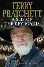 A Slip of the Keyboard : Collected Non-fiction - Terry Pratchett