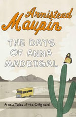 The Days of Anna Madrigal - Armistead Maupin