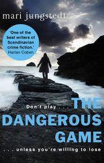 The Dangerous Game : Anders Knutas Series : Book 8 - Mari Jungstedt