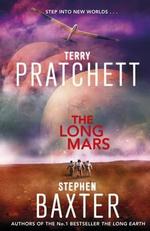 The Long Mars : Long Earth Series : Book 3 - Terry Pratchett