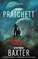 The Long Utopia : Long Earth Series : Book 4 - Terry Pratchett