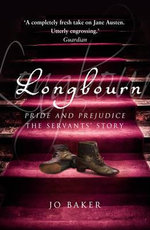 Longbourn : A Novel of Pride and Prejudice Below Stairs - Jo Baker
