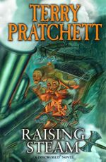Raising Steam  : A Discworld Novel : Book 40 - Terry Pratchett