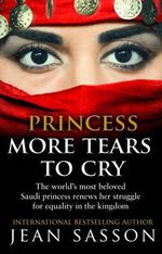 Princess : More Tears to Cry - Jean Sasson