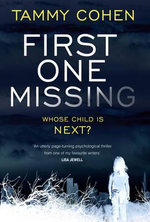 First One Missing : One Daughter Gone... Whose Next? - Tammy Cohen