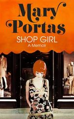 Shop Girl - Mary Portas