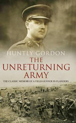 The Unreturning Army - Huntly Gordon