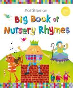 Big Book of Nursery Rhymes - Kali Stileman