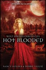 Hot Blooded : Wolf Springs Chronicles : Book 2 - Nancy Holder
