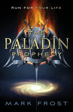 Paladin Prophecy : Book One - Mark Frost