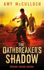 The Oathbreaker's Shadow : Chronicles of Ancient Darkness - Amy McCulloch