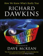 The Magic of Reality : Illustrated Children's Edition - Richard Dawkins
