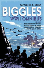 Biggles WWII Collection: Biggles Defies the Swastika, Biggles Delivers the Goods, Biggles Defends the Desert & Biggles Fails to Return : Omnibus Edition - W. E. Johns