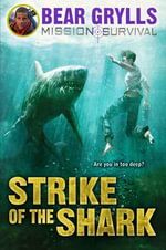 Strike of the Shark : Strike of the Shark - Bear Grylls