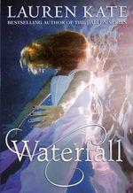 Waterfall : Teardrop Trilogy Book 2 - Lauren Kate