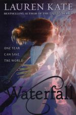 Waterfall : Teardrop Trilogy : Book 2 - Lauren Kate