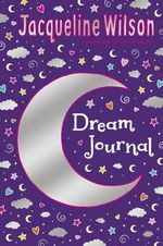 Jacqueline Wilson Dream Journal - Jacqueline Wilson